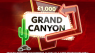 Get £1,000 Each Week With The Grand Canyon At Sky Vegas